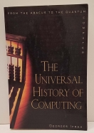 The Universal History of Computing: From the Abacus to the Quantum Computer by Georges Ifrah
