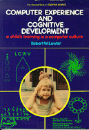 Computer Experience and Cognitive Development by Robert W. Lawler