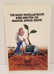 The Most Popular Book Ever Written on Making Apples Grow Written by Winn Schwartau and Paul Gitschlag Illustrated by Dennis L. Busch