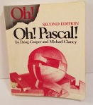 Oh! Pascal! 2nd Edition by Doug Cooper and Michael Clancy