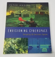 Envisioning Cyberspace: Designing 3D Electronic Spaces by Peter Anders