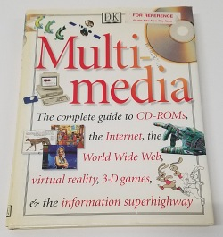 Multimedia : The Complete Guide by DK Publishing and Deni Brown