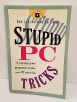 Stupid PC Tricks: 17 Insanely Great Programs to Make Your PC More Fun by Bob LeVitus with Ed Titlel
