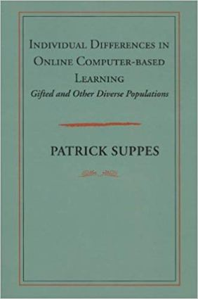 Individual Differences in Online Computer-Based Learning: Gifted and Other Diverse Populations by Patrick Suppes
